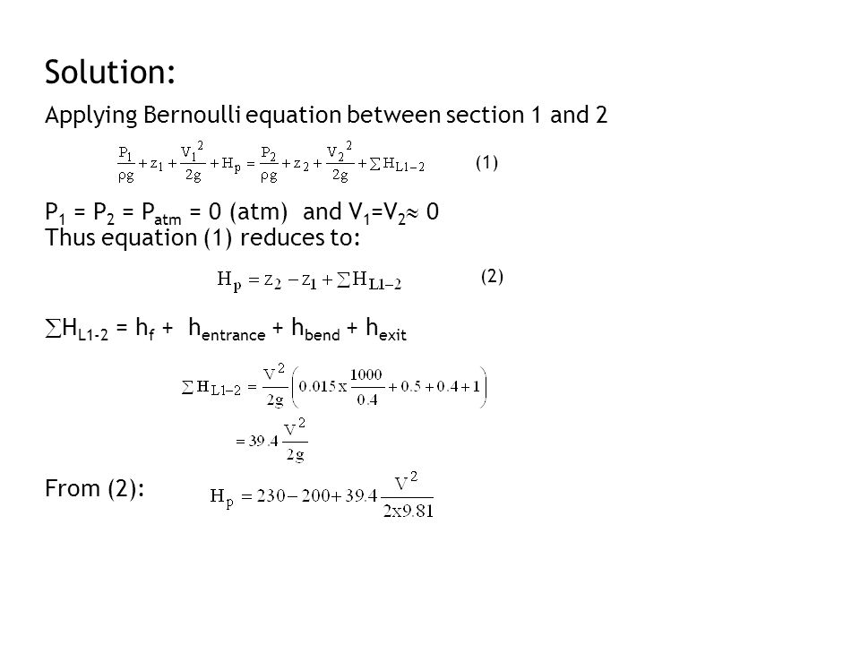 Solution: Applying Bernoulli equation between section 1 and 2