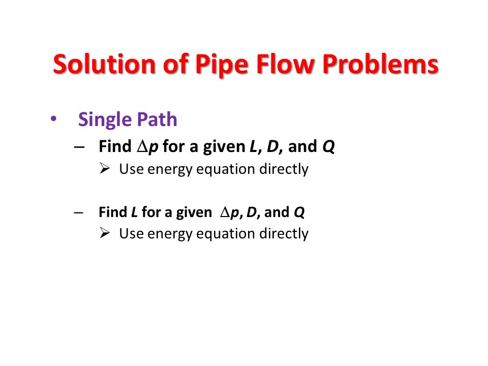 Solution of Pipe Flow Problems