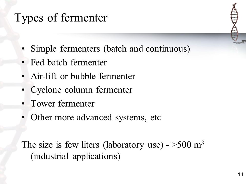 Types of fermenter Simple fermenters (batch and continuous)