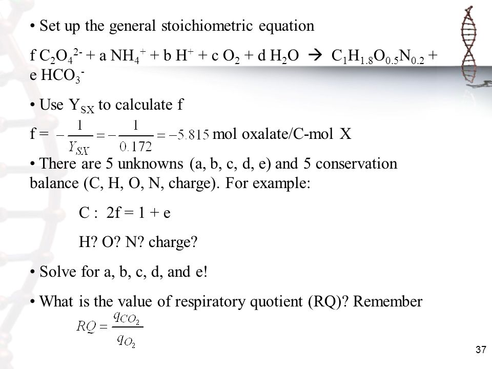 Set up the general stoichiometric equation