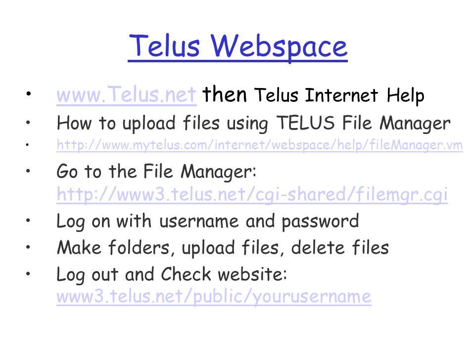 Telus Webspace www.Telus.net then Telus Internet Help