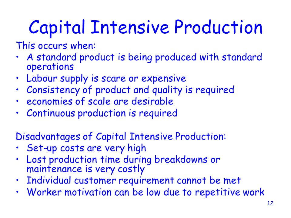 Capital Intensive Production