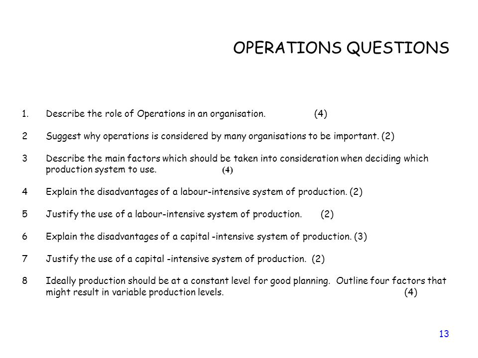 OPERATIONS QUESTIONS Describe the role of Operations in an organisation. (4)