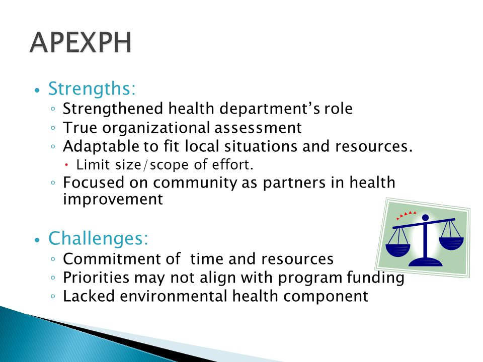 APEXPH Strengths: Challenges: Strengthened health department's role
