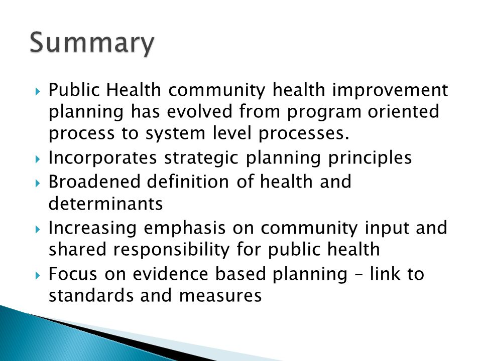Summary Public Health community health improvement planning has evolved from program oriented process to system level processes.