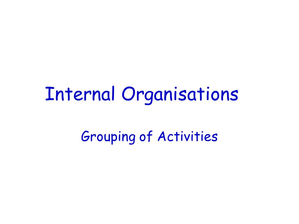 Internal Organisations
