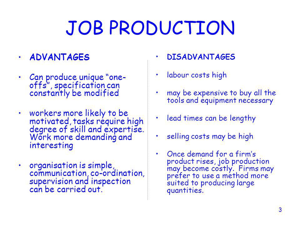 JOB PRODUCTION ADVANTAGES