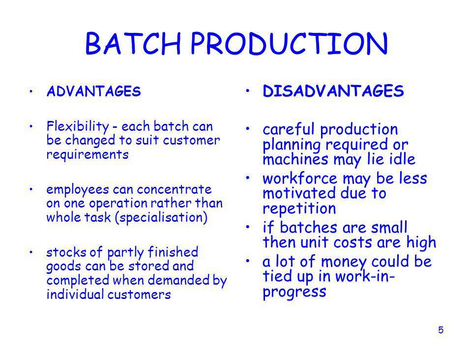 BATCH PRODUCTION DISADVANTAGES