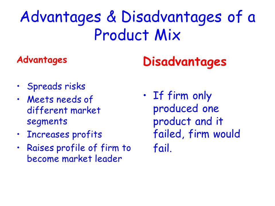 diversified product line or single advantages and disadvantages Advantages & disadvantages negative perception of all products of the company might arise when one single product also the management of much diversified.