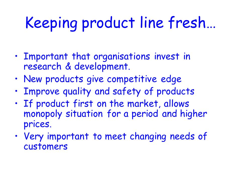 Keeping product line fresh…