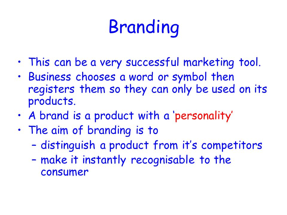 Branding This can be a very successful marketing tool.