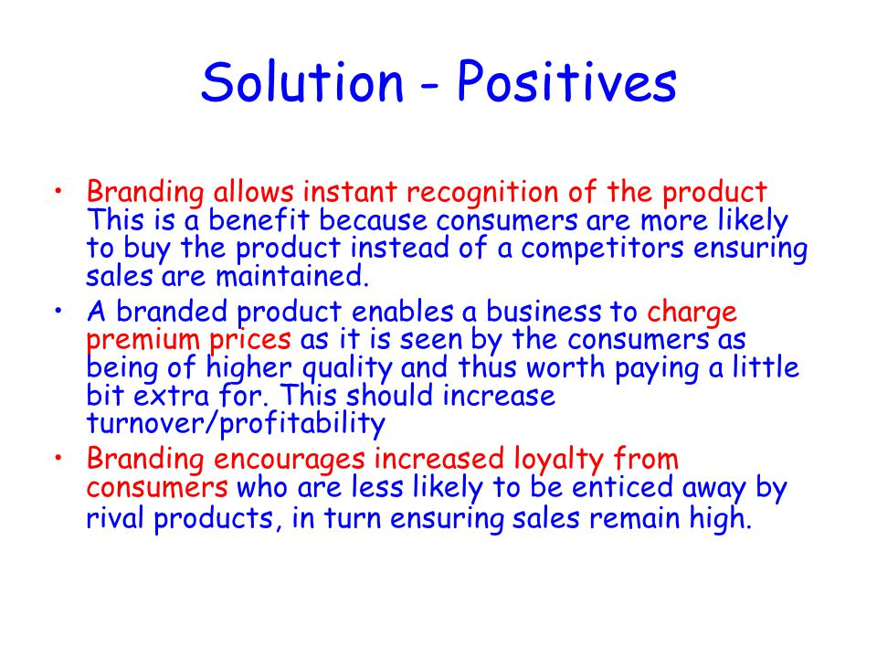 Solution - Positives
