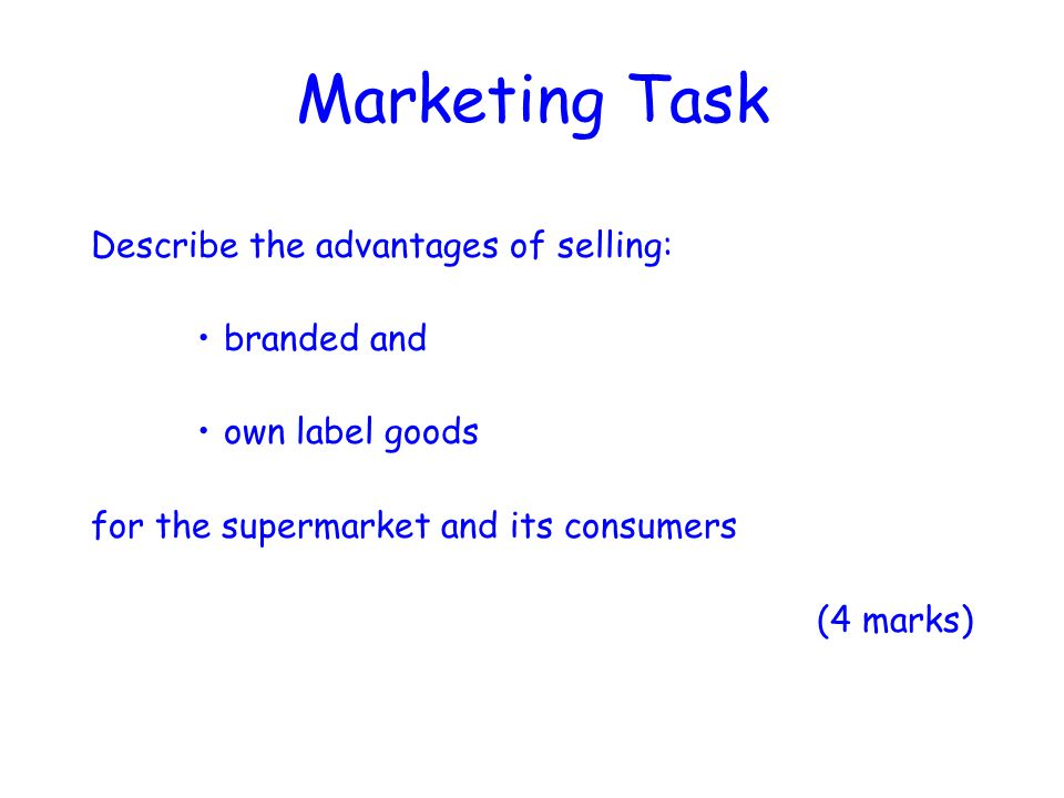 Marketing Task Describe the advantages of selling: branded and