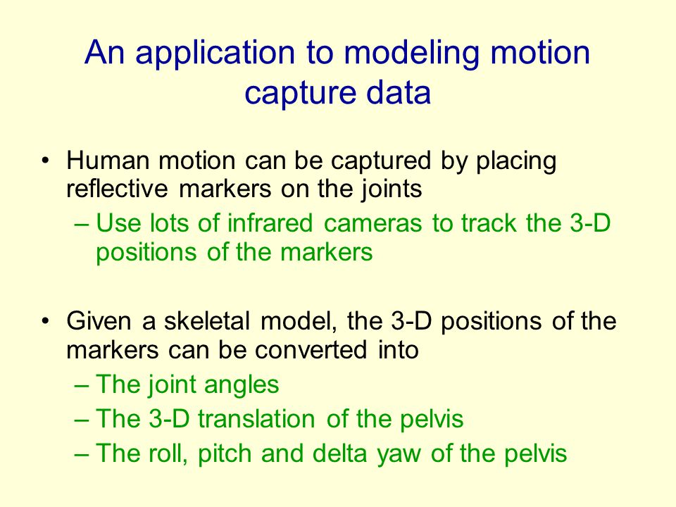 An application to modeling motion capture data