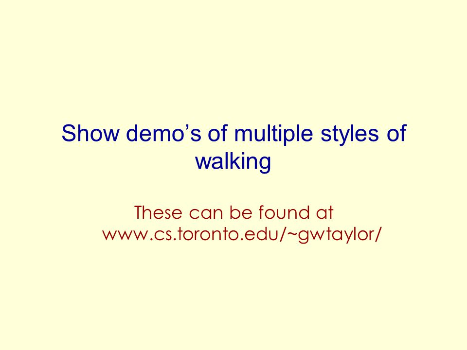 Show demo's of multiple styles of walking