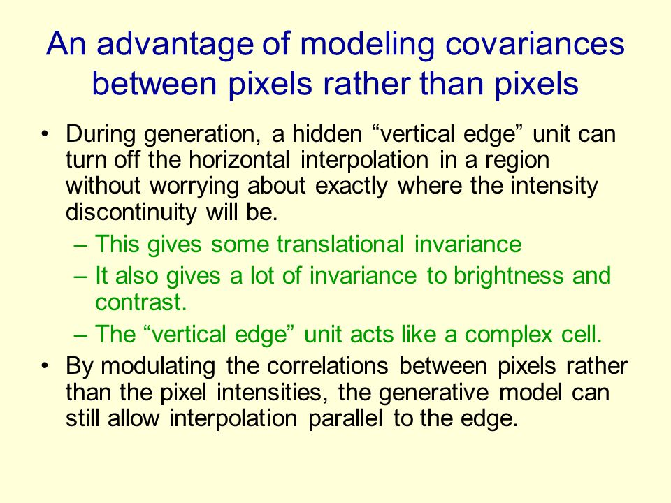 An advantage of modeling covariances between pixels rather than pixels