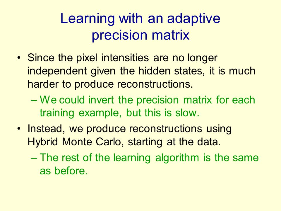 Learning with an adaptive precision matrix