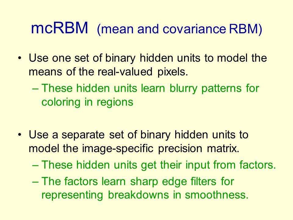 mcRBM (mean and covariance RBM)