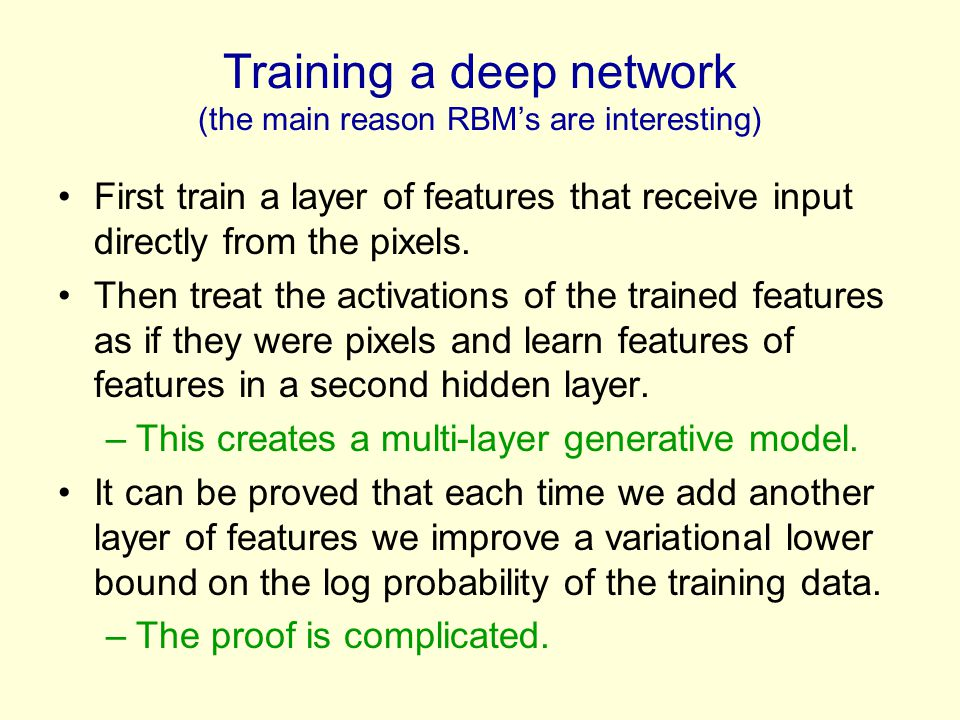 Training a deep network (the main reason RBM's are interesting)