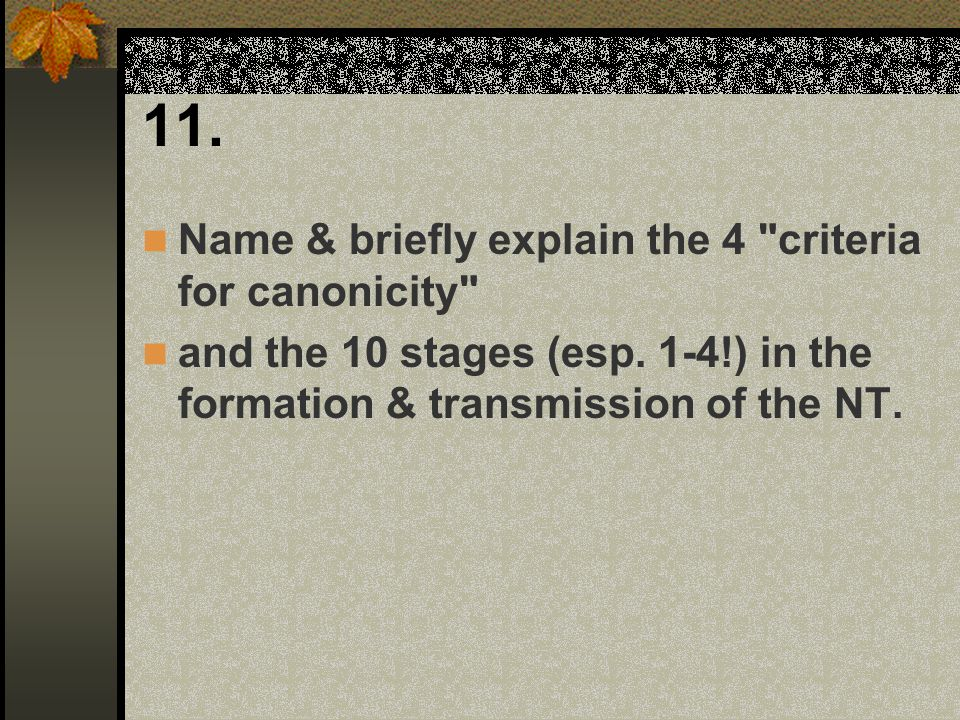 11. Name & briefly explain the 4 criteria for canonicity