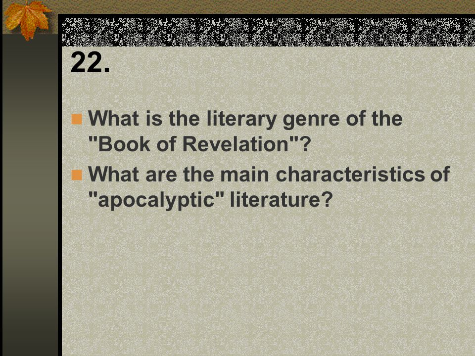 22. What is the literary genre of the Book of Revelation