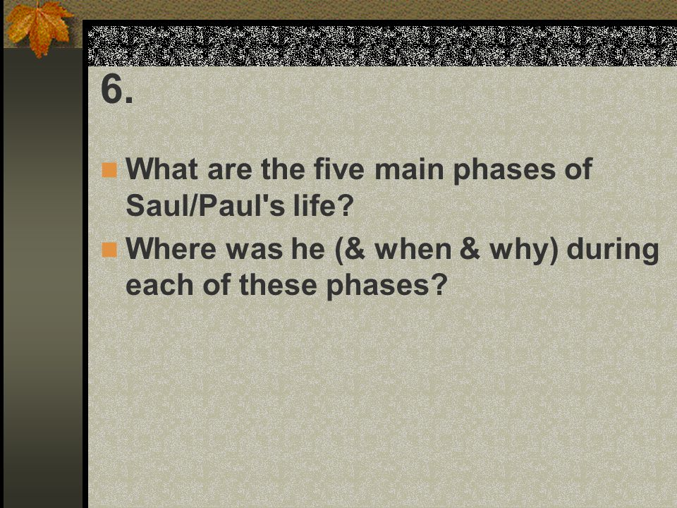 6. What are the five main phases of Saul/Paul s life