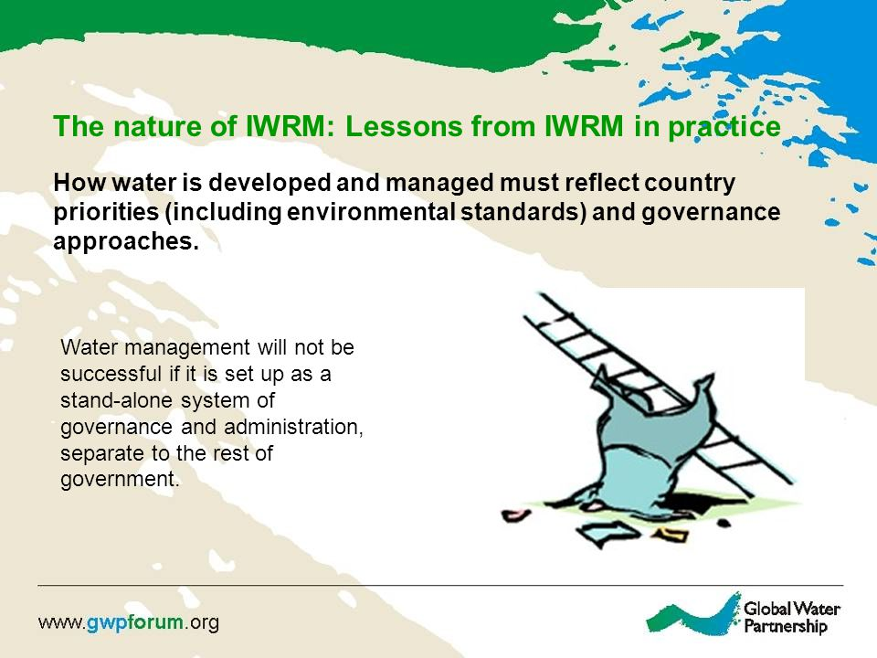The nature of IWRM: Lessons from IWRM in practice