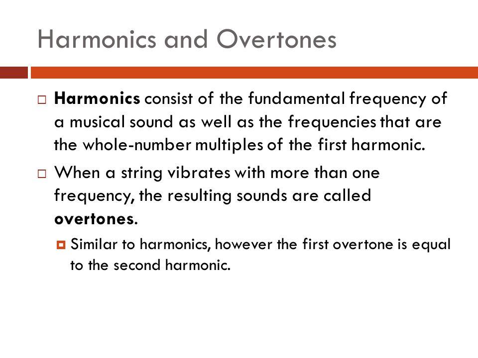 Harmonics and Overtones