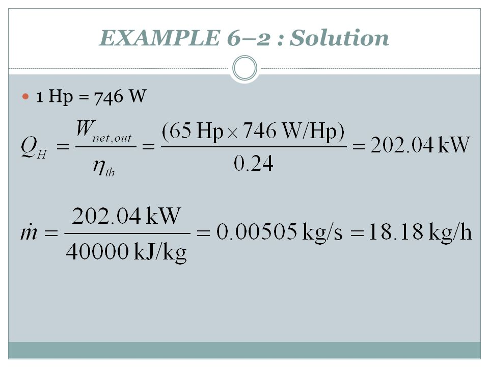 EXAMPLE 6–2 : Solution 1 Hp = 746 W