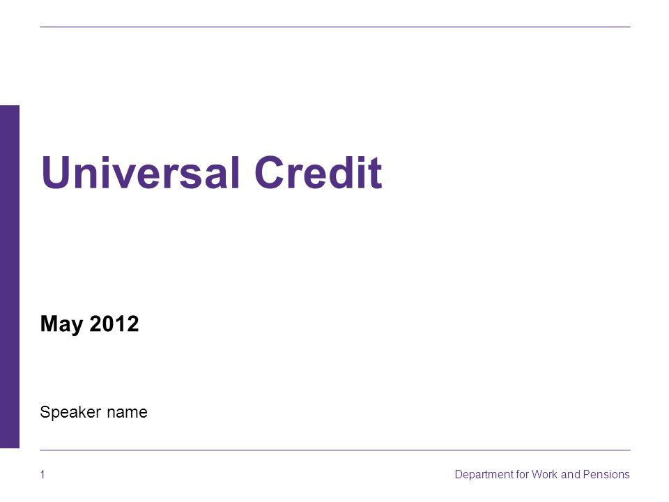 Universal Credit May 2012 Speaker name