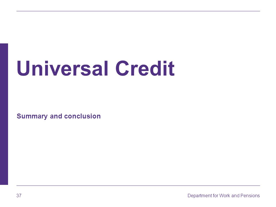 Universal Credit Summary and conclusion
