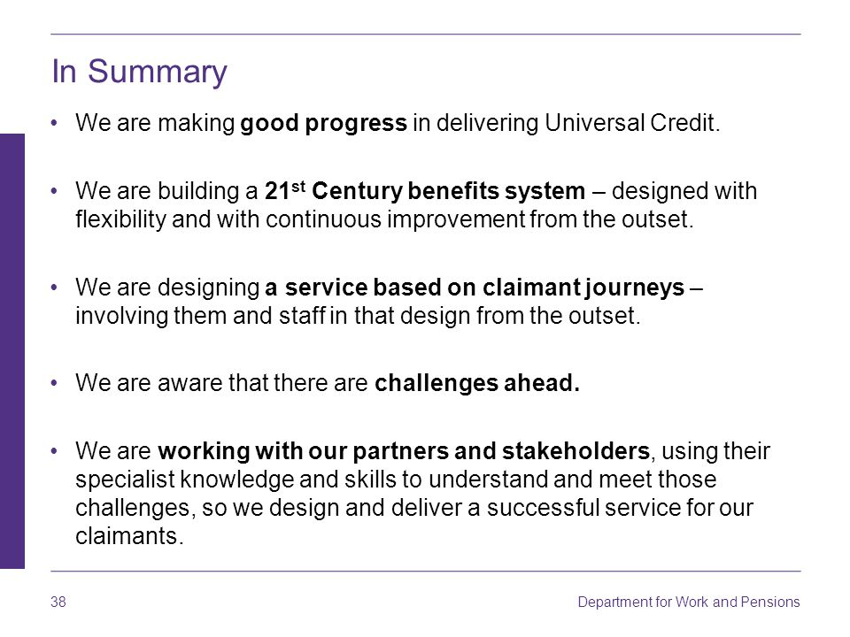 In Summary We are making good progress in delivering Universal Credit.