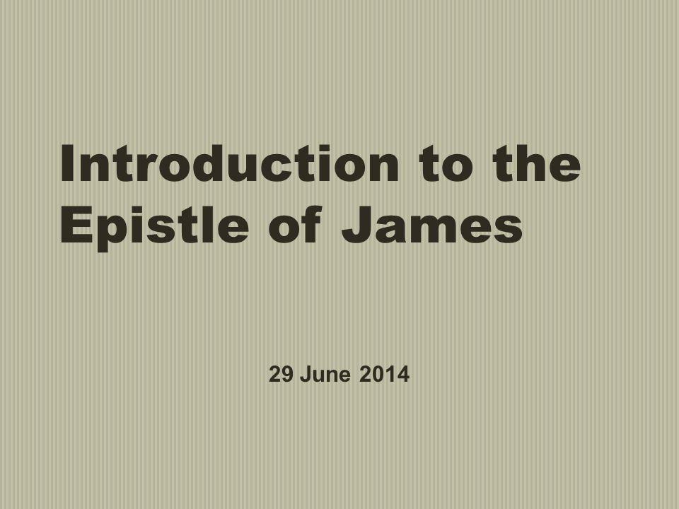 Introduction to the Epistle of James
