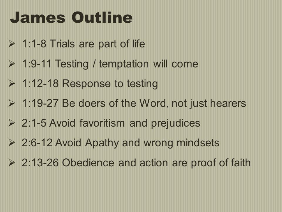 James Outline 1:1-8 Trials are part of life