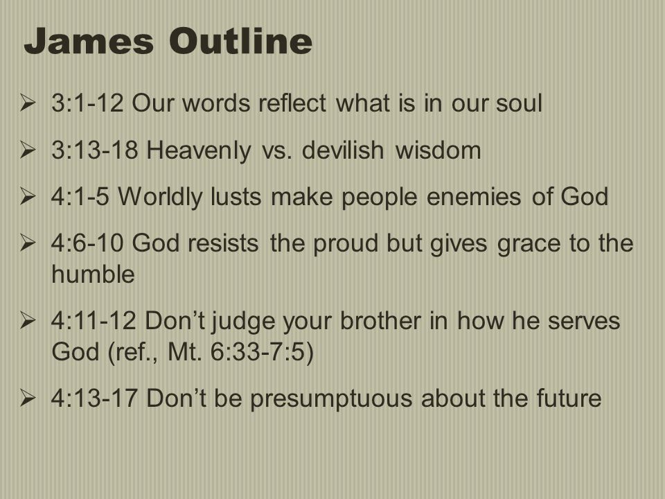 James Outline 3:1-12 Our words reflect what is in our soul
