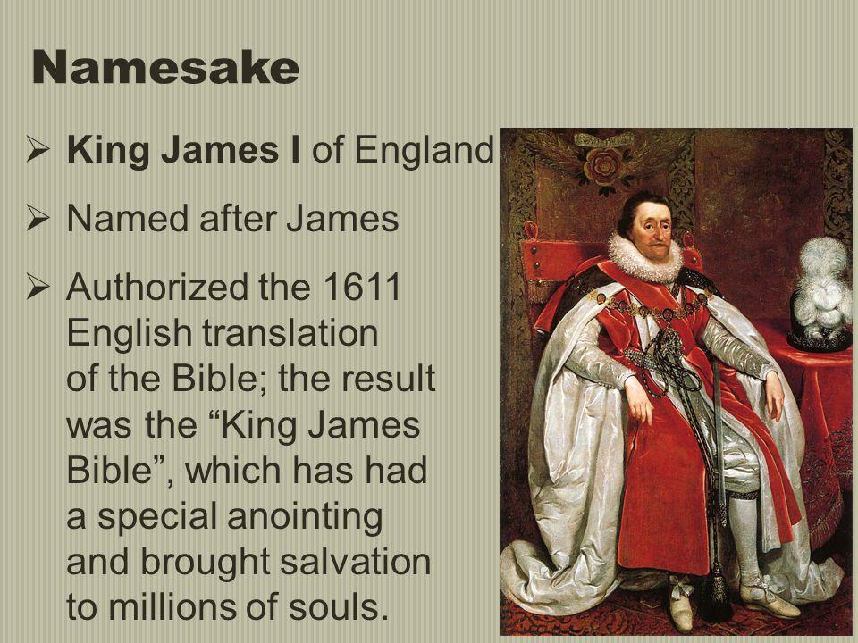 Namesake King James I of England Named after James