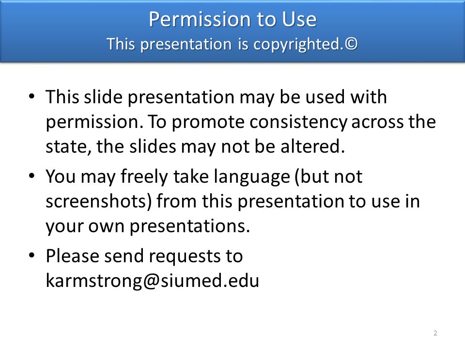 Permission to Use This presentation is copyrighted.©