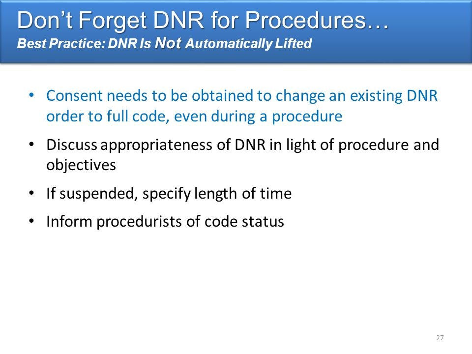 Don't Forget DNR for Procedures…