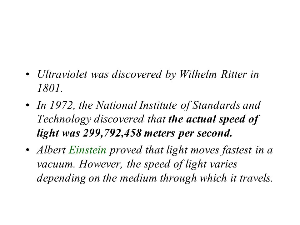 Ultraviolet was discovered by Wilhelm Ritter in 1801.