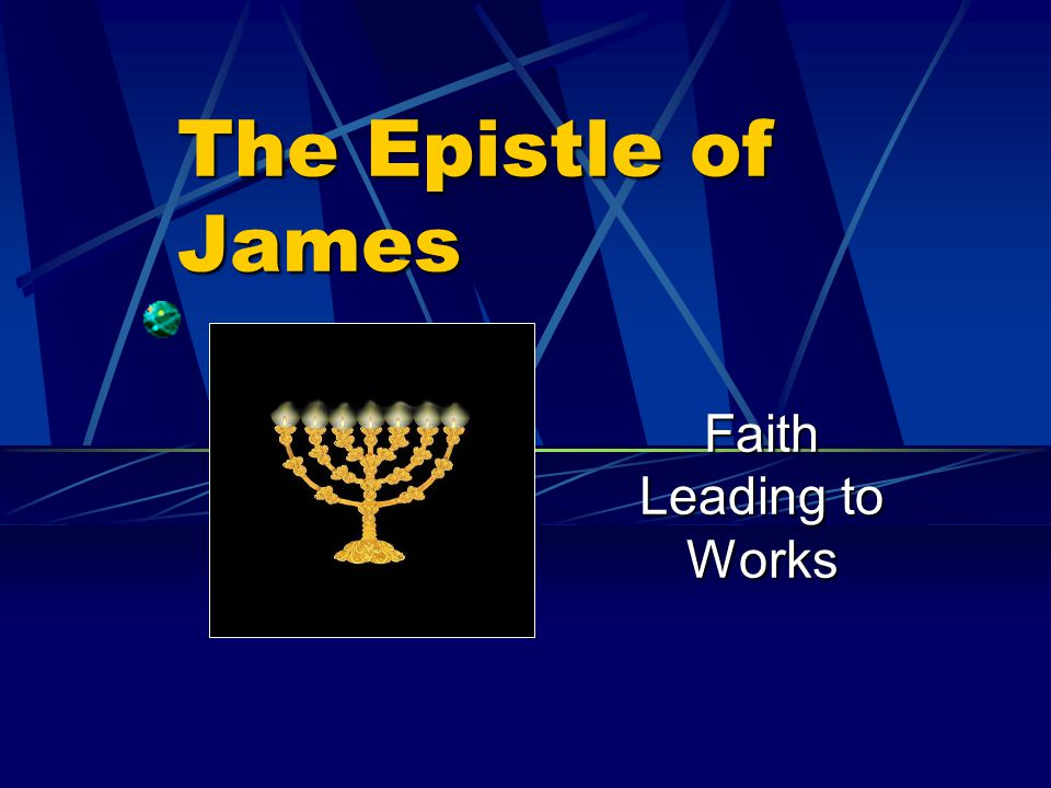 The Epistle of James Faith Leading to Works