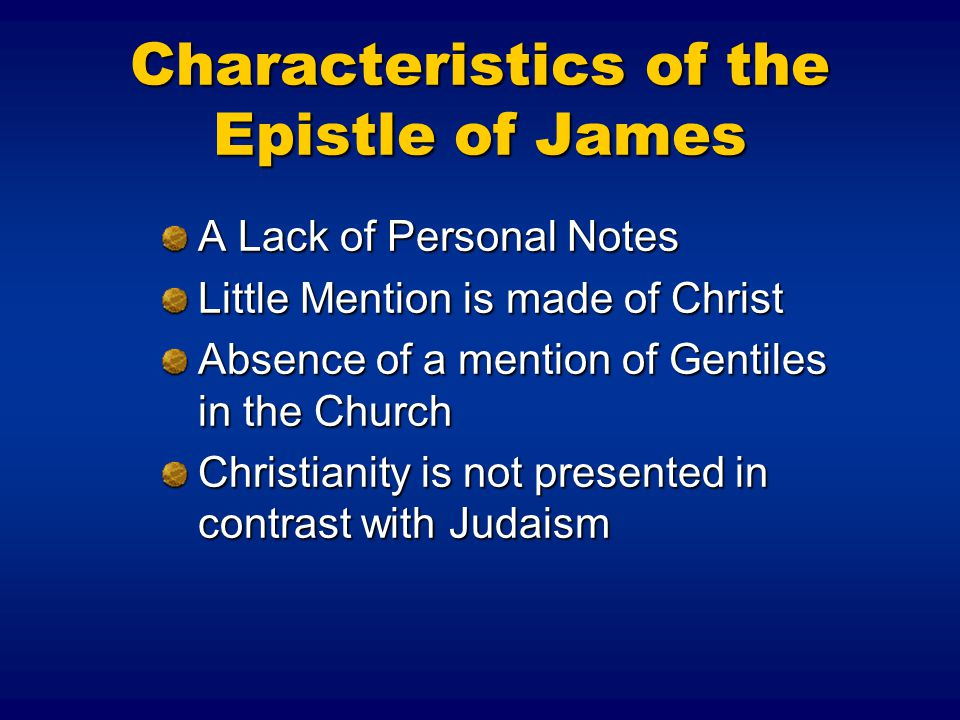 Characteristics of the Epistle of James