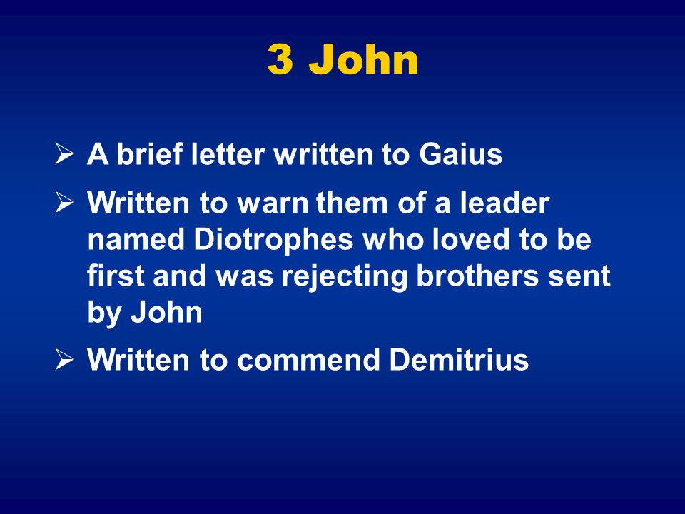 3 John A brief letter written to Gaius