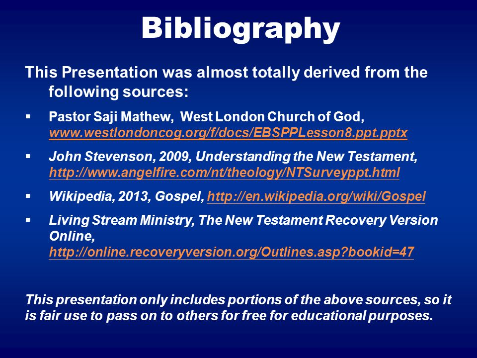 Bibliography This Presentation was almost totally derived from the following sources: