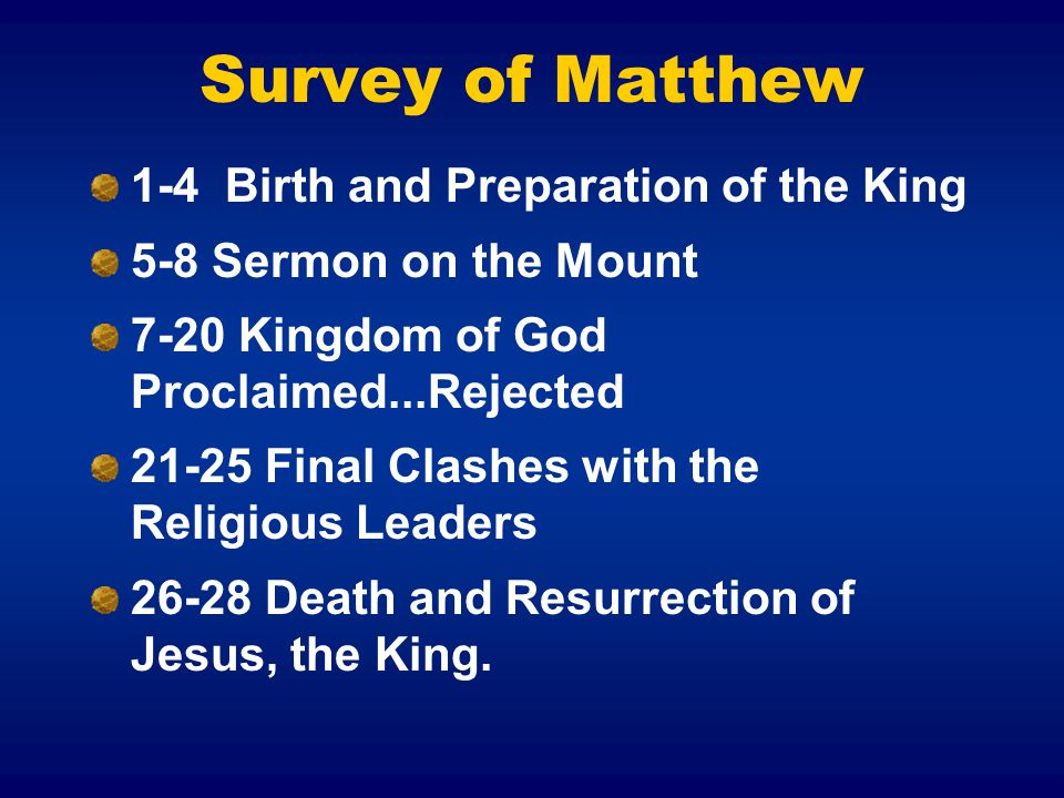 Survey of Matthew 1-4 Birth and Preparation of the King