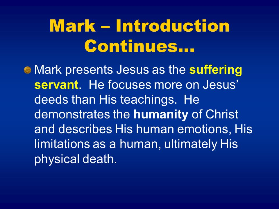 Mark – Introduction Continues...