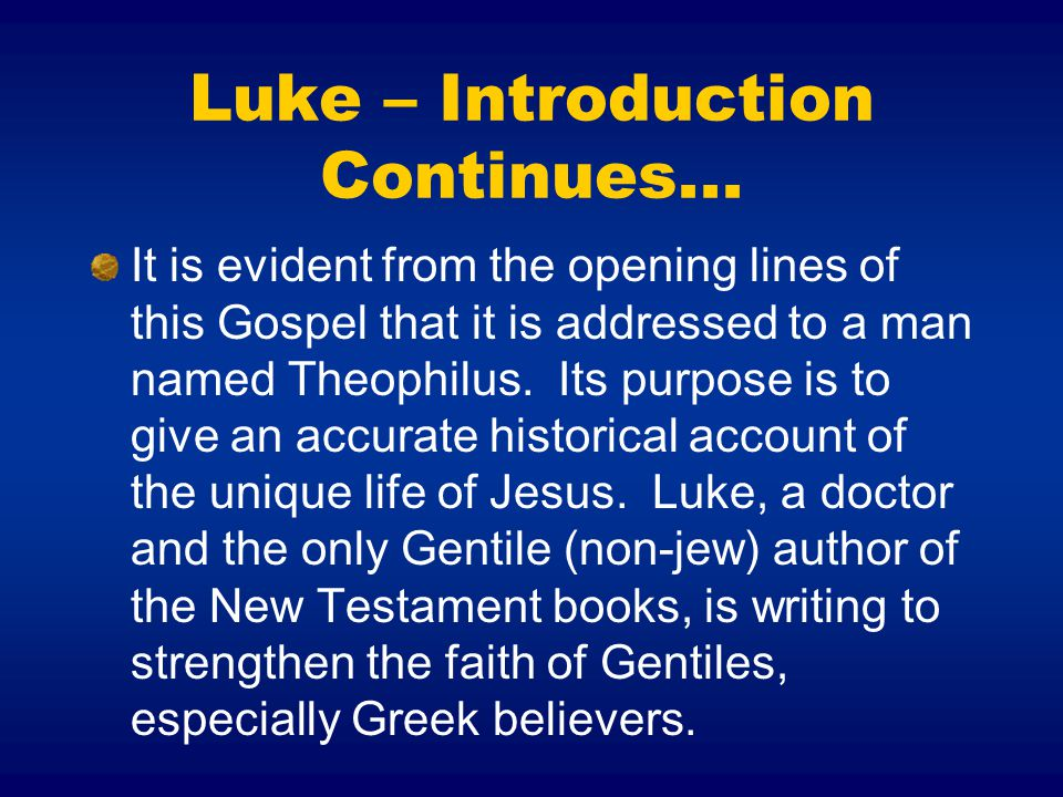 Luke – Introduction Continues...