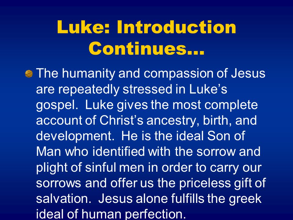 Luke: Introduction Continues...