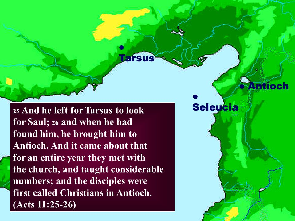 Tarsus & Antioch Tarsus Seleucia for Saul; 26 and when he had