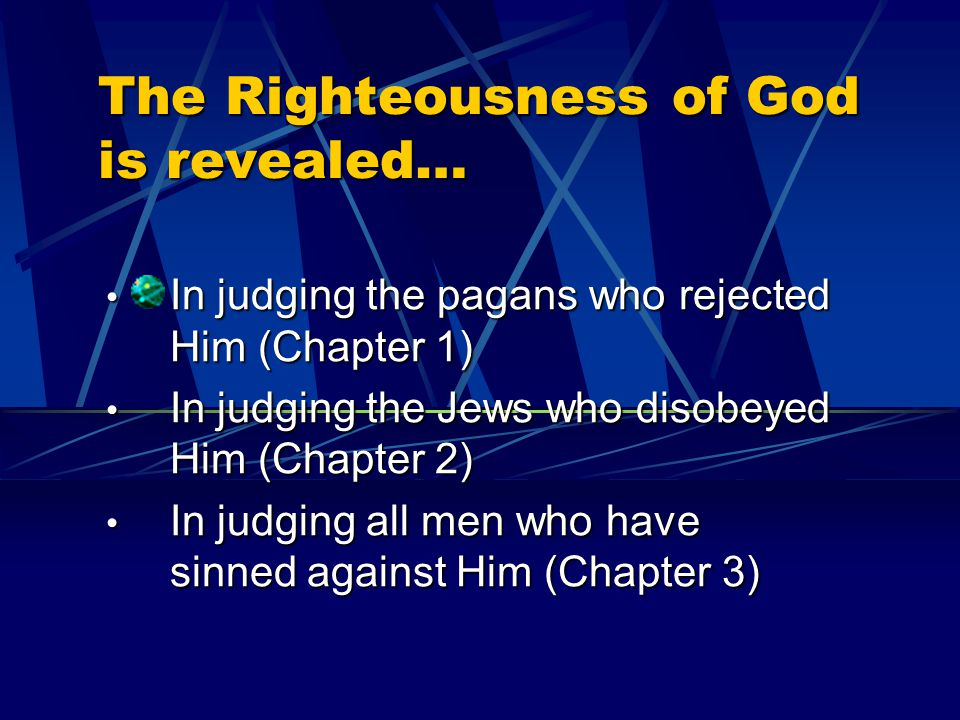 The Righteousness of God is revealed…