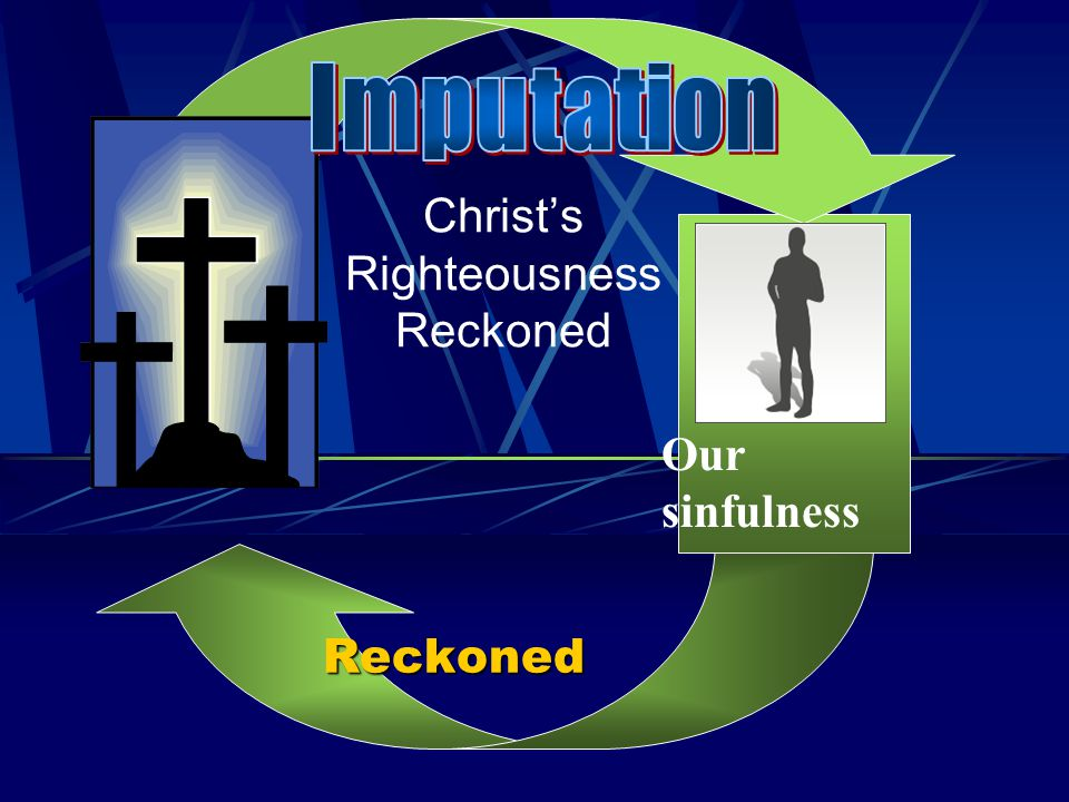 Christ's Righteousness Reckoned